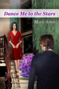 Dance Me to the Stars by Marie Astor Guest Post