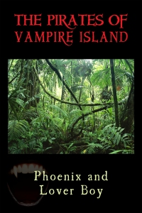 The Pirates of Vampire Island by Phoenix & Lover Boy-Blog Barrage & Giveaway