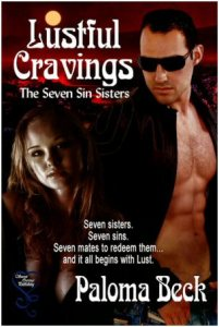 Lustful Cravings (The Seven Sin Sisters) Book 1 by Paloma Beck Review/Barrage