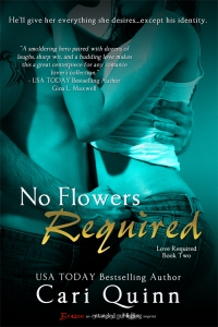 No Flowers Required by Cari Quinn – Giveaway