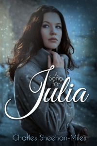 A Song for Julia by Charles Sheehan-Miles – Giveaway/Interview/Promo