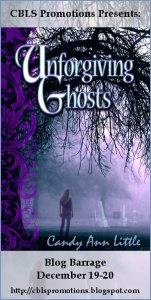 Unforgiving Ghosts by Candy Ann Little – Blog Barrage w/ Giveaway