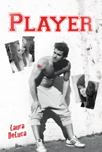 Player by Laura DeLuca – Guest Post/Book Blitz