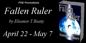 Fallen Ruler by Eleanor T. Beaty – Promo/Excerpt/Guest Blog