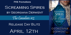 Screaming Spires (The Cavaliers #2) by Georgiana Derwent – Release Day Blitz