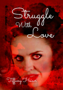 Struggle With Love (With Love Series, Book 3) by Tiffay Heiser – Release DayBlitz