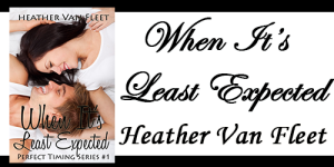 When It's Least Expected by Heather Van Fleet – Review