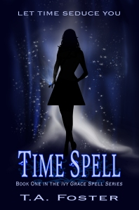 Cover Reveal for Time Spell, book #1 in the Ivy Grace Spell Series by T.A. Foster