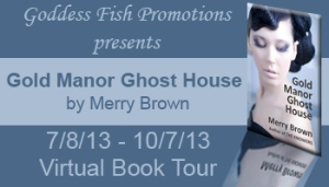 Gold Manor Ghost House by Merry Brown – Review/Giveaway/Excerpt