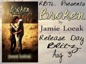 Release Day Blitz for Broken by JamieLoeak