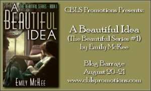 Blog Barrage of A Beautiful Idea (The Beautiful Series #1) by Emily McKee