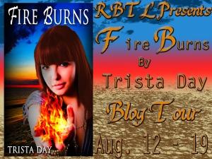 Fire Burns by Trista Day –Review