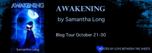 Excerpt & Giveaway for Awakening by SamanthaLong