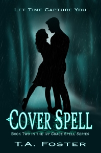 Cover Reveal for Cover Spell (book #2 in The Ivy Grace Spell Series) by T.A. Fosterw/giveaway