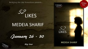 Guest Post with author Medeia Sharif featuring 52 Likes w/a $25 GC giveaway!