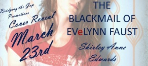 Cover Reveal for The Blackmail of Evelynn Faust by Shirley Anne Edwards