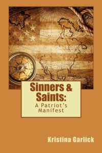 Excerpt from Sinners & Saints:  A Patriot's Manifesto by Kristina Garlick w/a rafflecopter giveaway!  @KristinaGarlick
